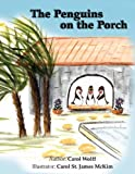 The Penguins on the Porch, Carol Wolff, 1425718485