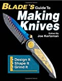Blade's Guide to Making Knives, , 0896892409
