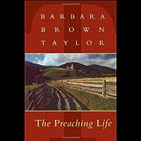 The Preaching Life (Dan Josselyn Memorial Publication (Paperback))
