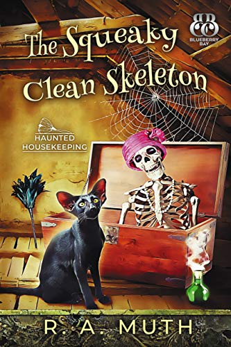 The Squeaky Clean Skeleton (Haunted Housekeeping Book 1) by [Muth, R. A., Bay, Blueberry]