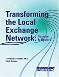 Transforming the Local Exchange Network : Review and Update, Hodges, Ray L., 1884154190