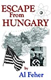 Escape from Hungary, Al Feher, 0977317900