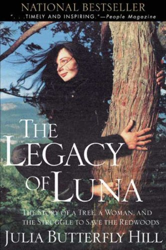 Legacy Of Luna  The Story Of A Tree A Woman And The Struggle To Save The Redwoods  English Edition