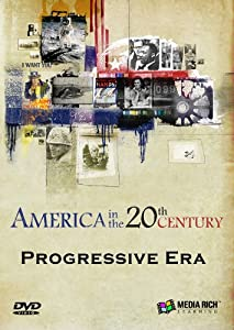 America in the 20th Century: The Progressive Era