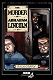 Front cover for the book The Murder of Abraham Lincoln by Rick Geary