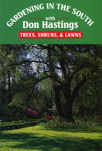 Gardening in the South: Trees, Shrubs, & Lawns (Gardening in the South with Don Hastings)