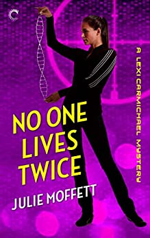 No One Lives Twice: A Lexi Carmichael Mystery, Book One: A humorous geek girl mystery by [Moffett, Julie]