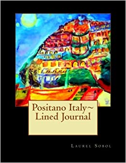 Book Positano Italy~ Lined Journal (Fine Art Rainbow Journal Collection)