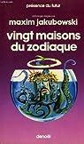 Vingt maisons du zodiaque. collection presence du futur n° 279. par Jakubowski