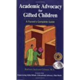 Academic Advocacy for Gifted Children: A Parent's Complete Guide