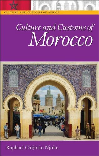 Culture and Customs of Morocco (Cultures and Customs of the World)