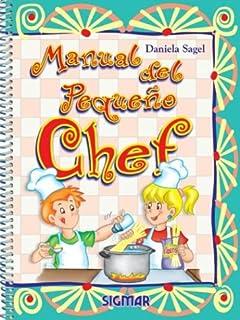 Manual Del Pequeno Chef/little Chefs Manual (MANUAL DEL PEQUENO CHEFF) (Spanish