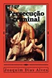 img - for Persecu?o criminal (Portuguese Edition) by Joaquim Dias Alves (2014-11-28) book / textbook / text book
