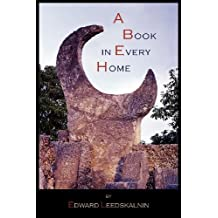 A Book in Every Home: Containing Three Subjects: Ed's Sweet Sixteen, Domestic and Political Views by Leedskalnin, Edward (2012) Paperback