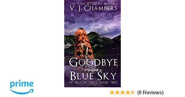 Goodbye Blue Sky (The Helicon Muses Book 2)