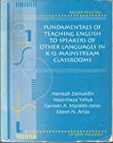 Fundamentals of Teaching English to Speakers of Other Languages in K-12 Mainstream Classrooms, Ariza, Eileen N. and Morales-Jones, Carmen A., 0757508502