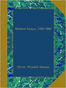 "oliver wendell holmes essays Instructions several of our essays show how people may fall into different categories ""those who stay and those who go"" is one example we often categorize."