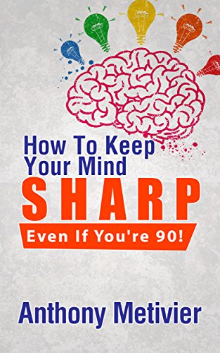 How To Keep Your Mind Sharp - Even If You're 90!