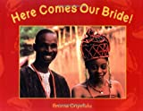 Here Comes Our Bride!, Ifeoma Onyefulu, 184507047X