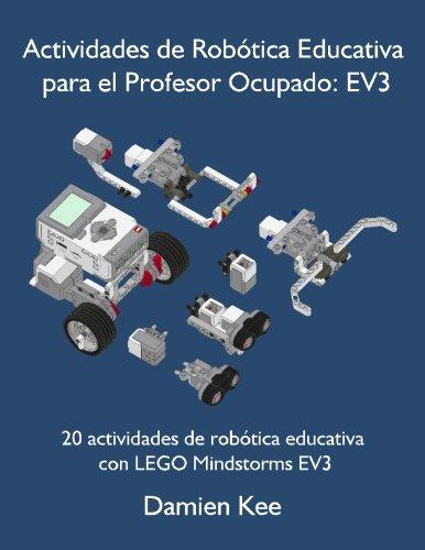Actividades de Robtica Educativa para el Profesor Ocupado: EV3 (Spanish Edition)