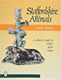img - for Staffordshire Animals: A Collector's Guide to History, Styles, and Values book / textbook / text book