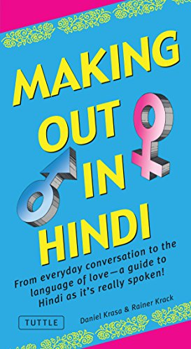 Making Out in Hindi: (Hindi Phrasebook) (Making Out Books)