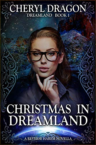 Christmas in Dreamland: Dreamland Book 1: A Reverse Harem Novella by [Dragon, Cheryl]