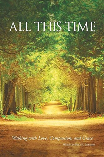 Download All This Time: Walking with Love, Compassion, and Grace PDF