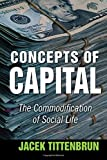 img - for Concepts of Capital: The Commodification of Social Life book / textbook / text book