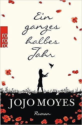 Jojo Moyes: Ein ganzes halbes Leben (Rowohlt)