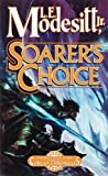 Soarer's Choice, L. E. Modesitt, 0765355590