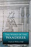 img - for The Weird of the Wanderer: Being the Papyrus Records of Some Incidents in One of the Previous Lives of Mr. Nicholas Crabbe book / textbook / text book