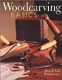 Woodcarving Basics, Alan Bridgewater and Gill Bridgewater, 0806990902