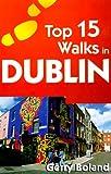Top 15 Walks in Dublin, Gerry Boland, 0658000764