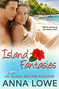 Island Fantasies: An Island Escapes Travel Romance by [Lowe, Anna]