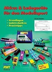 Akkus & Ladegeräte für den Modellsport: Grundlagen - Ladetechniken - Praxistipps