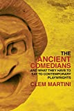 img - for The Ancient Comedians: And the Influence They Had on Contemporary Theatre book / textbook / text book