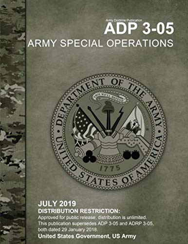 Army Doctrine Publication ADP 3-05 Army Special Operations July 2019 por US Army, United States Government