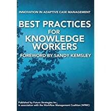 Best Practices for Knowledge Workers: Innovation in Adaptive Case Management