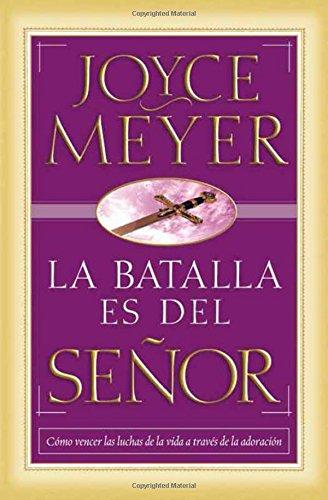 Download La batalla es del Señor: Cómo vencer las luchas de la vida a través de la adoración (Spanish Edition) ebook