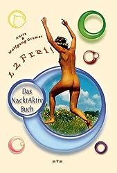 1, 2, Frei! Das Nacktaktivbuch
