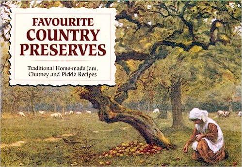 Our favourite recipes: favourite country preserves | amazon.com
