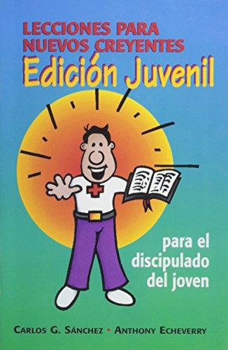 Lecciones Para Nuevo Creyentes-Edicion Juvenil (Spanish Edition)