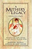 A Mother's Legacy, Barbara Rainey, 0785270078