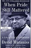 When Pride Still Mattered : A Life Of Vince Lombardi by David Maraniss (2000-09-03)