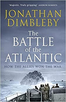 Book The Battle of the Atlantic: How the Allies Won the War by Jonathan Dimbleby (2015-11-24)