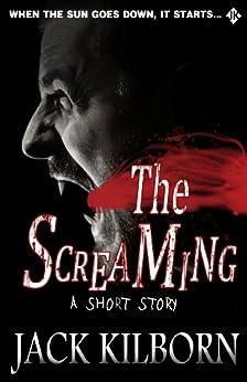 The Screaming by [Kilborn, Jack, Konrath, J.A.]