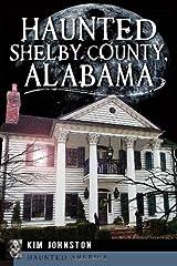 Haunted Shelby County, Alabama (Haunted America) Paperback