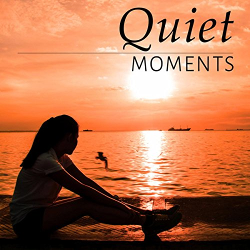 Quiet Moments - Extremely Calm...