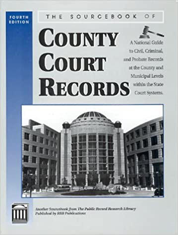The Sourcebook of County Court Records 4th Edition (PUBLIC
